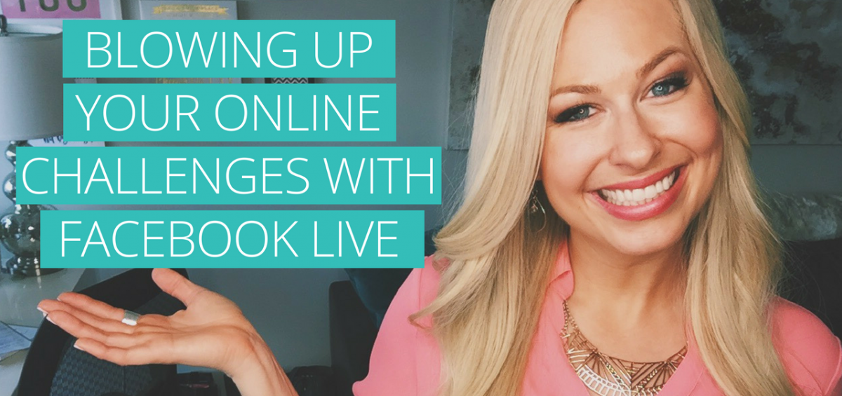 BLOG- Blowing Up Your Online Challenges With Facebook Live