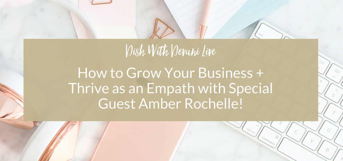 How to Grow Your Business + Thrive as an Empath with Special Guest Amber Rochelle