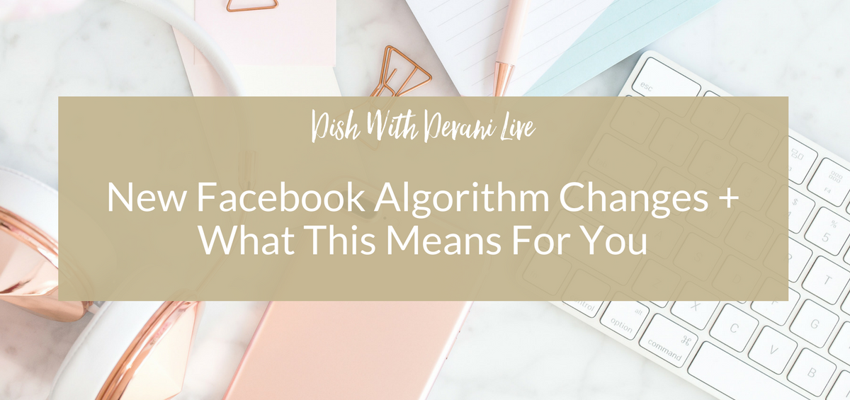 New Facebook Algorithm Changes