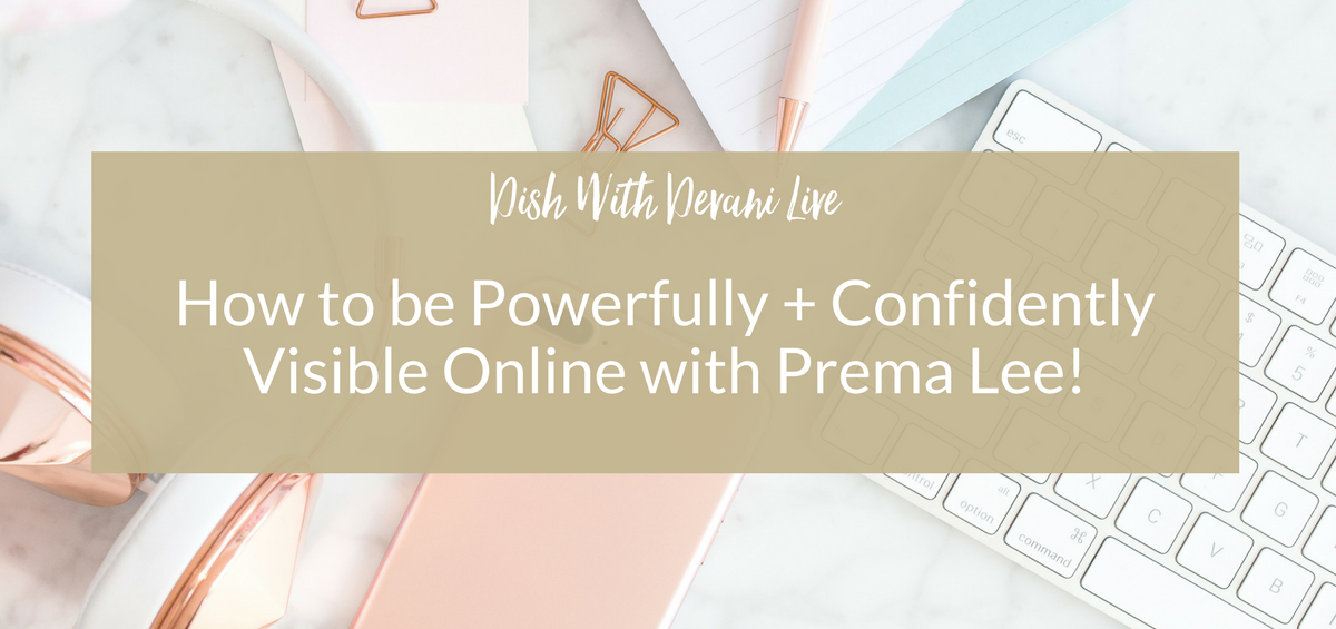 How to be Powerfully + Confidently Visible Online