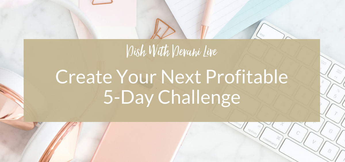 Create Your Next Profitable 5-Day Challenge