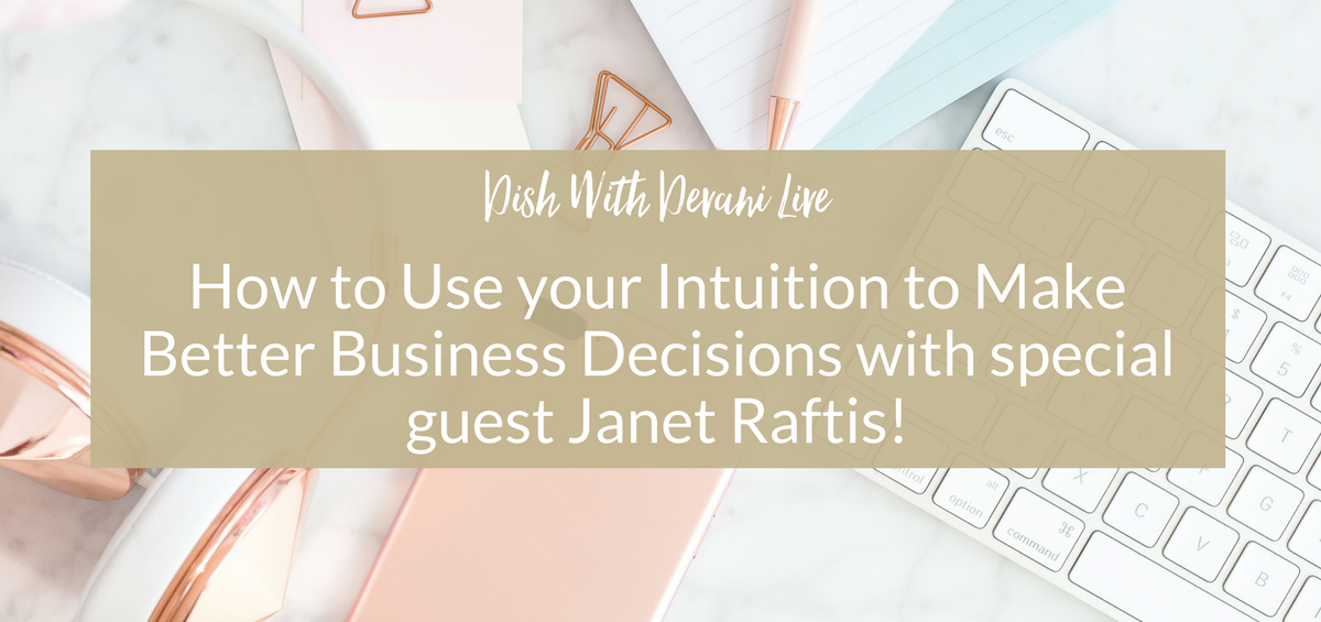 How to Use your Intuition to Make Better Business Decisions with special guest Janet Raftis