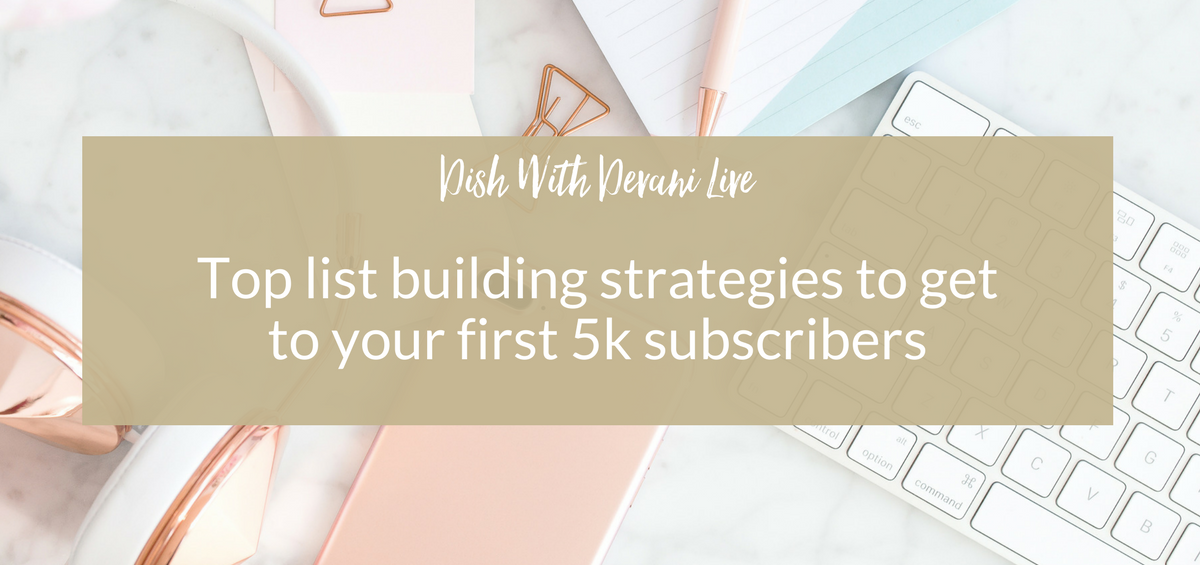 Top list building strategies to get to your first 5K subscribers