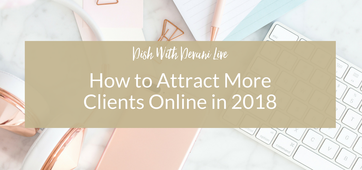 How to Attract More Clients Online in 2018