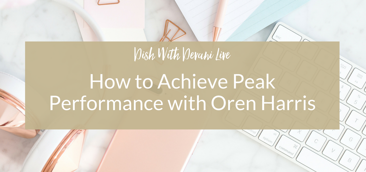 How to Achieve Peak Performance with Oren Harris