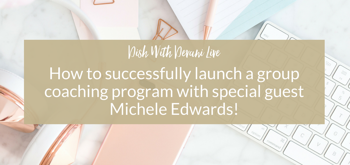 How to successfully launch a group coaching program with special guest Michele Edwards