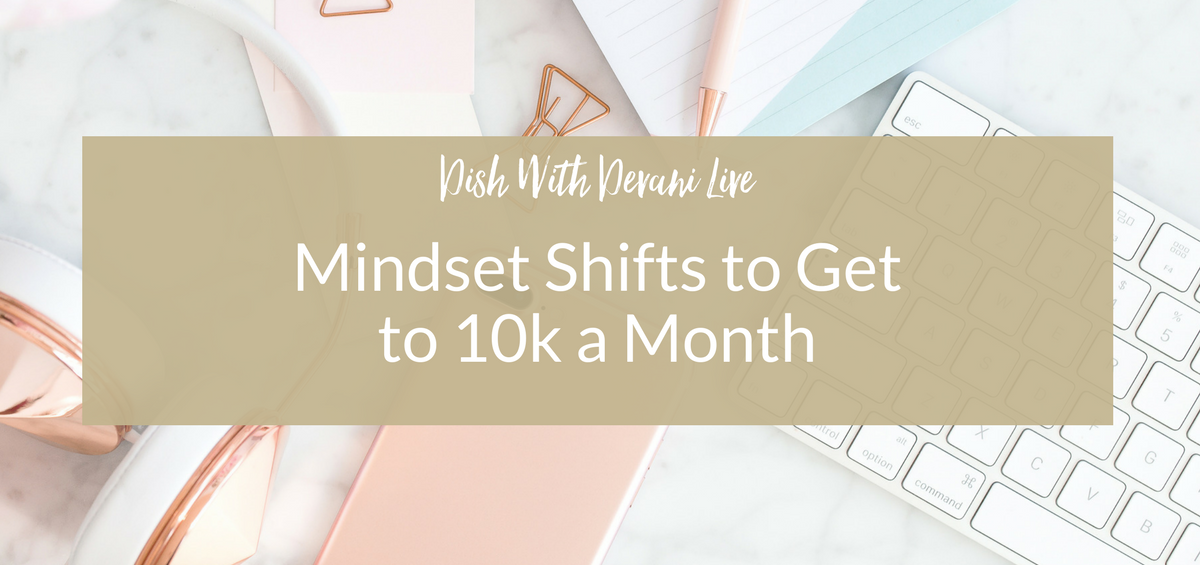Mindset Shifts to Get to 10k a Month