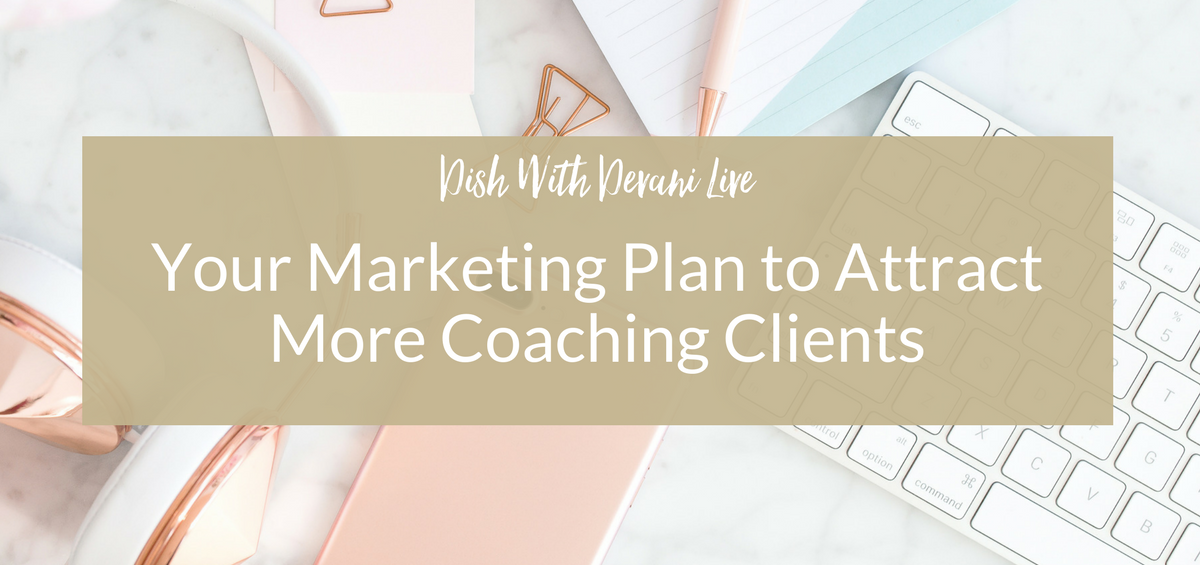 Your Marketing Plan to Attract More Coaching Clients