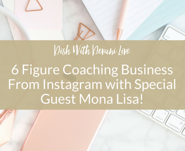 6 Figure Coaching Business From Instagram with Special Guest Mona Lisa